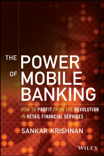 9781118914243: The Power of Mobile Banking: How to Profit from the Revolution in Retail Financial Services
