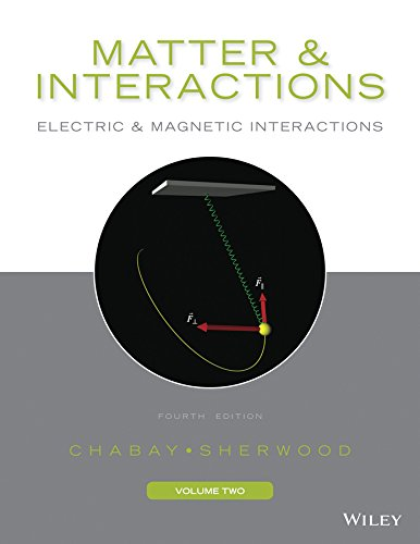 Matter and Interactions, Volume II