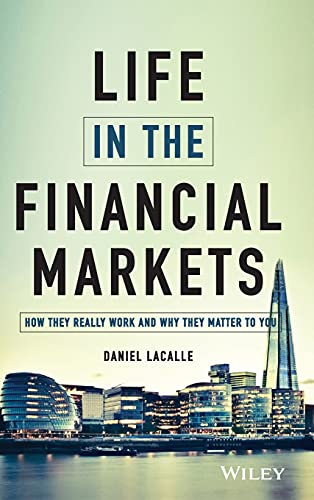 9781118914878: Life in the Financial Markets: How They Really Work And Why They Matter To You