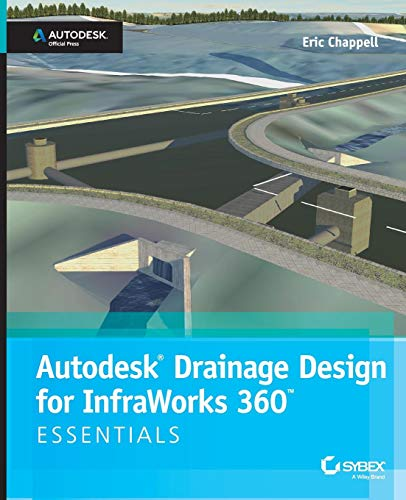 9781118915967: Autodesk Drainage Design for InfraWorks 360 Essentials: Autodesk Official Press