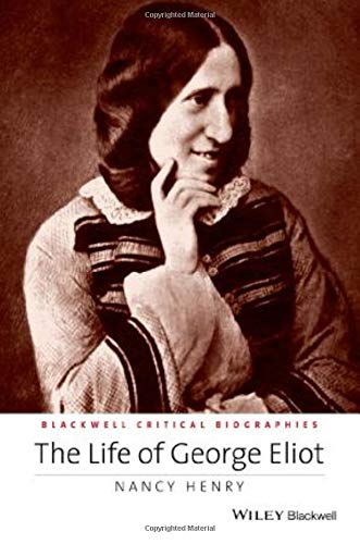 9781118917671: Life of George Eliot (Wiley Blackwell Critical Biogr) (Wiley Blackwell Critical Biographies)