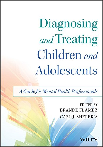 9781118917923: Diagnosing and Treating Children and Adolescents: A Guide for Mental Health Professionals