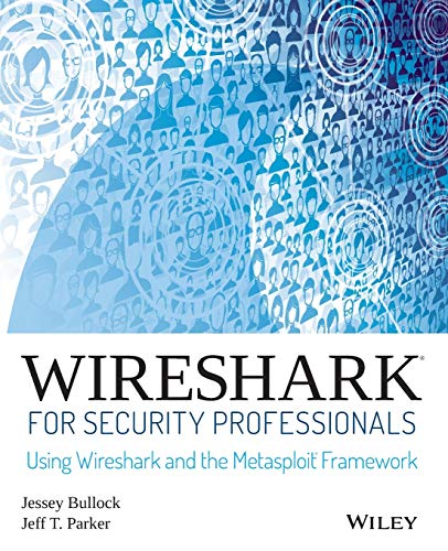 9781118918210: Wireshark for Security Professionals: Using Wireshark and the Metasploit Framework