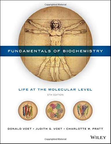 Fundamentals of Biochemistry: Life at the Molecular Level (Hardcover): Donald Voet