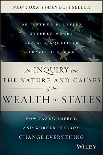 9781118921227: An Inquiry into the Nature and Causes of the Wealth of States: How Taxes, Energy, and Worker Freedom Change Everything