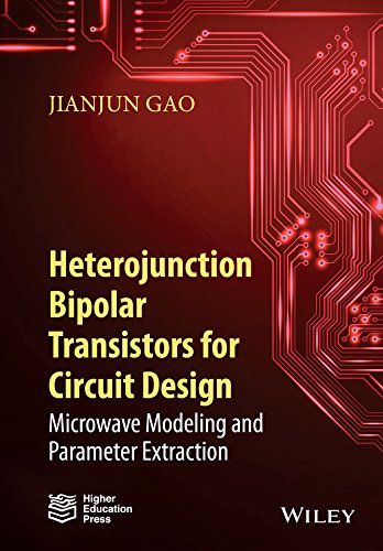 9781118921524: Heterojunction Bipolar Transistors for Circuit Design: Microwave Modeling and Parameter Extraction