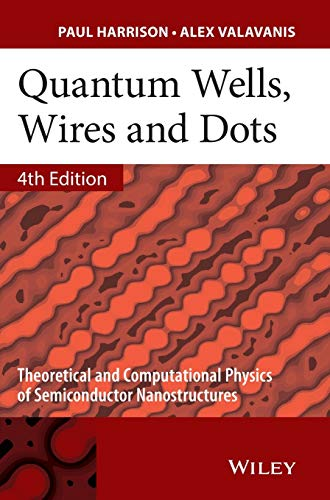9781118923368: Quantum Wells, Wires and Dots: Theoretical and Computational Physics of Semiconductor Nanostructures