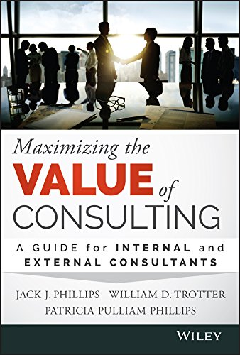 9781118923405: Maximizing the Value of Consulting: A Guide for Internal and External Consultants