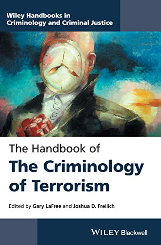 9781118923955: The Handbook of the Criminology of Terrorism (Wiley Handbooks in Criminology and Criminal Justice)
