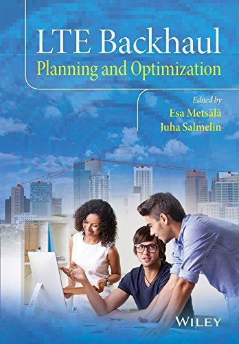 LTE Backhaul: Planning and Optimization Format: Cloth: Editor: Esa Metsälä
