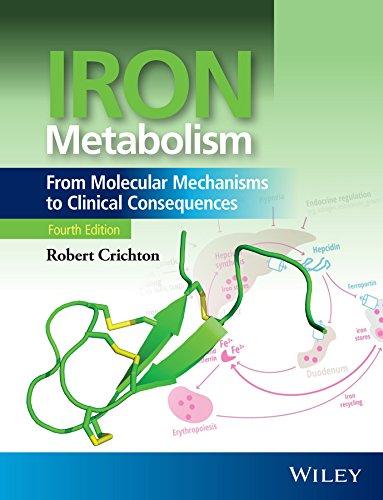 Iron Metabolism: From Molecular Mechanisms to Clinical Consequences: Robert Crichton