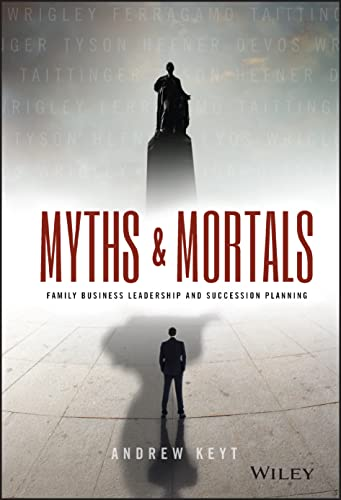 9781118928967: Myths and Mortals: Family Business Leadership and Succession Planning