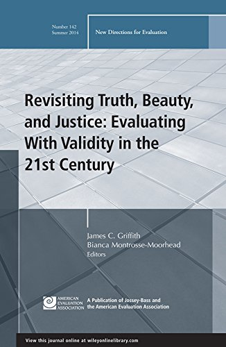 9781118930342: Revisiting Truth, Beauty,and Justice: Evaluating With Validity in the 21st Century: New Directions for Evaluation, Number 142 (J-B PE Single Issue (Program) Evaluation)