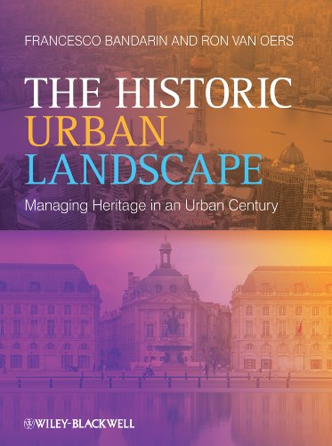 9781118932728: The Historic Urban Landscape: Managing Heritage in an Urban Century