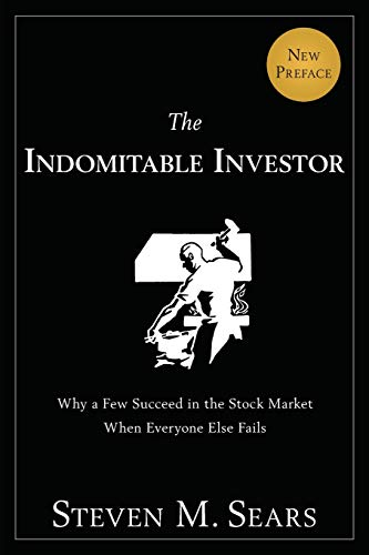 9781118934043: The Indomitable Investor: Why a Few Succeed in the Stock Market When Everyone Else Fails