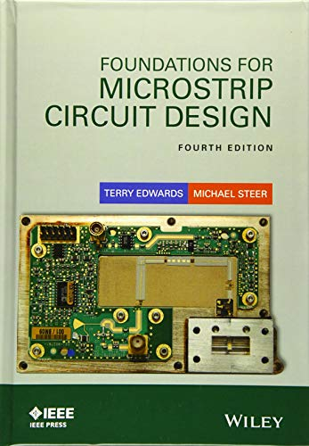 Foundations for Microstrip Circuit Design (Wiley - IEEE): Terry C. Edwards