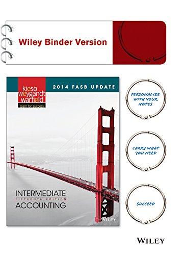 Intermediate Accounting, 2014 FASB Update: Donald E Kieso, Jerry J Weygandt, Terry D Warfield