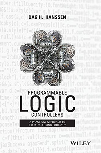 9781118949245: Programmable Logic Controllers: A Practical Approach to IEC 61131-3 using CoDeSys
