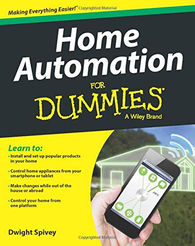 Home Automation For Dummies 9781118949269 The easy way to control your home appliances Do you want to control common household appliances and amenities from your smartphone or ta
