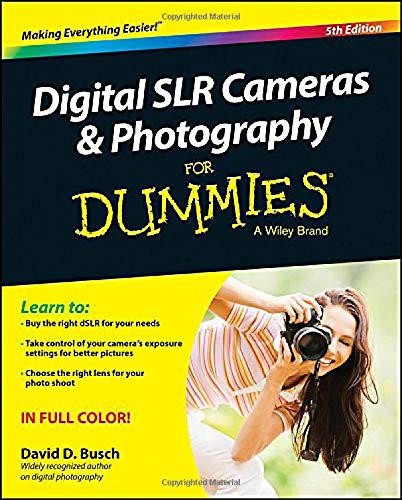Digital SLR Cameras and Photography For Dummies (For Dummies Series) 9781118951293 The perennial DSLR bestseller—now expanded with more photography tips Digital SLR Cameras & Photography For Dummies has remained the top