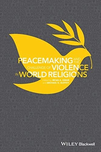 9781118953426: Peacemaking and the Challenge of Violence in World Religions