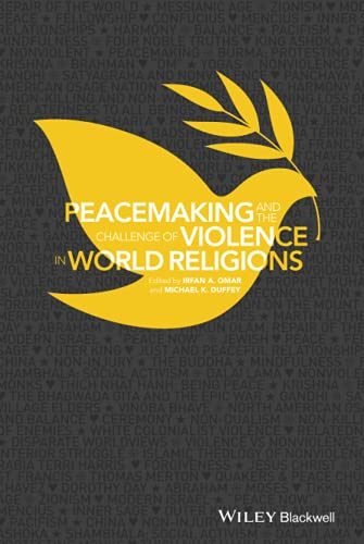 9781118953433: Peacemaking and the Challenge of Violence in World Religions
