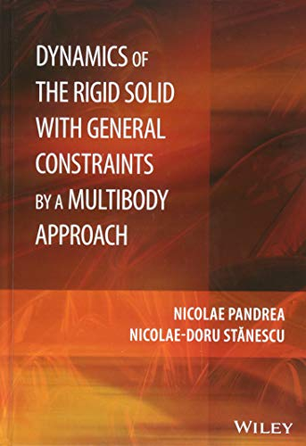 9781118954386: Dynamics of the Rigid Solid with General Constraints by a Multibody Approach