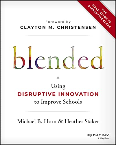 9781118955154: Blended: Using Disruptive Innovation to Improve Schools