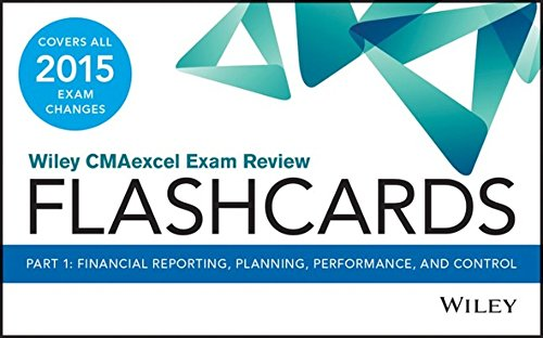 Wiley CMAexcel Exam Review 2015 Flashcards: Part 1, Financial Planning, Performance and Control (...