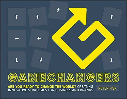 9781118956977: Gamechangers: Creating Innovative Strategies for Business and Brands; New Approaches to Strategy, Innovation and Marketing