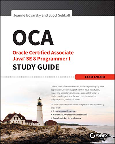 OCA: Oracle Certified Associate Java SE 8 Programmer I Study Guide: Exam 1Z0-808 (Paperback): ...
