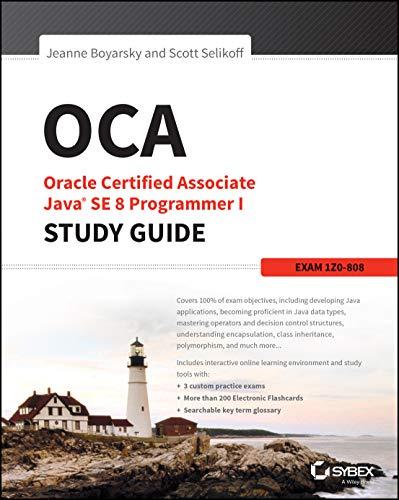 Oca: Oracle Certified Associate Java Se 8 Programmer I Study Guide (Paperback): Jeanne Boyarsky