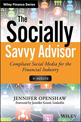 The Socially Savvy Advisor + Website: Compliant Social Media for the Financial Industry (Hardback):...