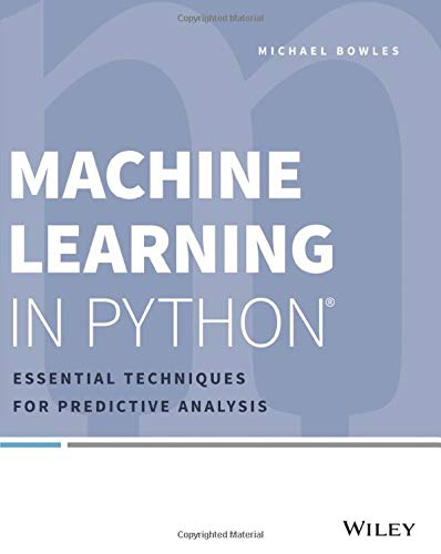9781118961742: Machine Learning in Python: Essential Techniques for Predictive Analysis