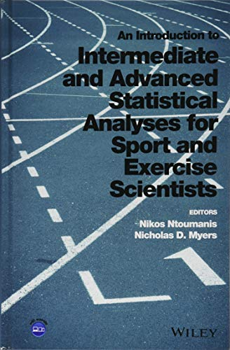 9781118962053: An Introduction to Intermediate and Advanced Statistical Analyses for Sport and Exercise Scientists