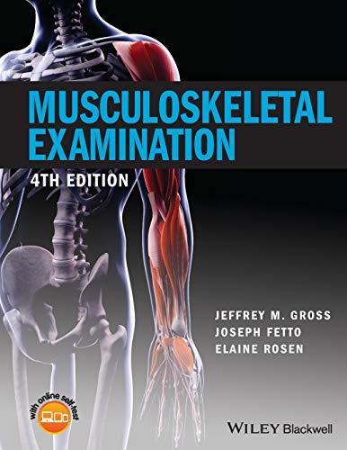 Musculoskeletal Examination, 4th Edition Format: Paperback: Jeffrey M. Gross