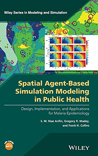 Spatial Agent-Based Simulation Modeling In Public Health: Design, Implementation, And Applications ...