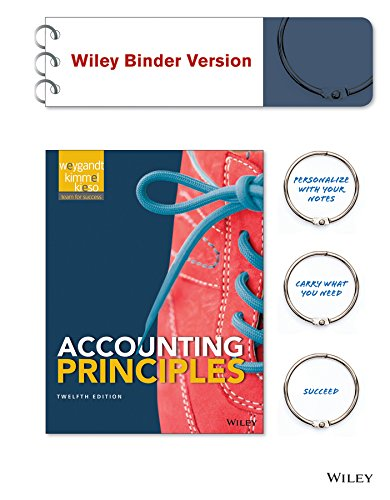 Accounting Principles, 12th edition Binder Ready Version: Weygandt, Jerry J.