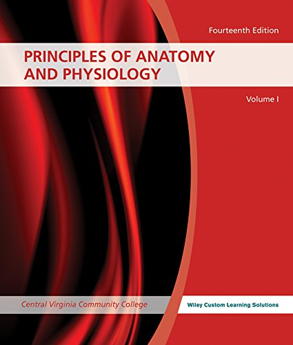 CVCC Principles of Anatomy and Physiology -: Wiley Custom Learning