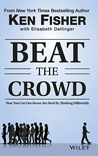9781118973059: Beat the Crowd: How You Can Out-Invest the Herd by Thinking Differently (Fisher Investments Press)