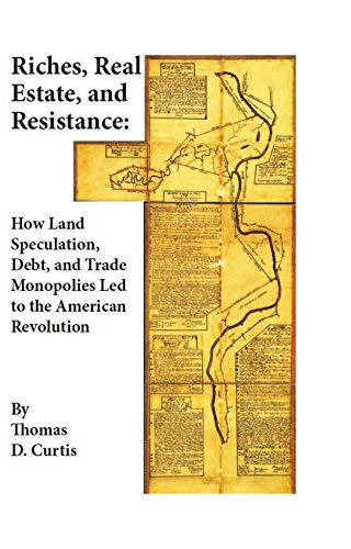 9781118973929: Riches, Real Estate, and Resistance: How Land Speculation, Debt, and Trade Monopolies Led to the American Revolution (AJES - Studies in Economic Reform and Social Justice)