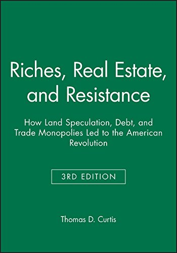 9781118973936: Riches, Real Estate, and Resistance: How Land Speculation, Debt, and Trade Monopolies Led to the American Revolution (AJES - Studies in Economic Reform and Social Justice)