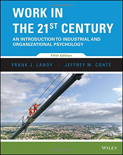 9781118976272: Work in the 21st Century: An Introduction to Industrial and Organizational Psychology