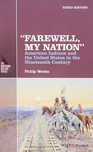 """""""Farewell, My Nation"""": American Indians and the United States in the Nineteenth Century (..."""