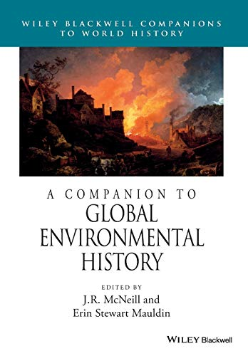 9781118977538: A Companion to Global Environmental History (Wiley Blackwell Companions to World History)