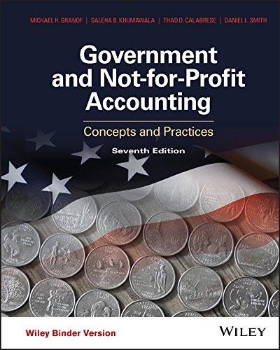 Government and Not-for-Profit Accounting, Binder Ready Version: Michael H. Granof,