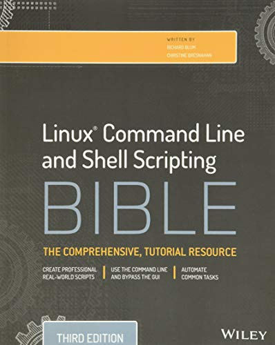 Linux Command Line and Shell Scripting Bible,: Richard Blum
