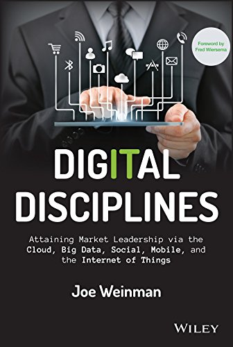 9781118995396: Digital Disciplines: Attaining Market Leadership via the Cloud, Big Data, Social, Mobile, and the Internet of Things (Wiley CIO)