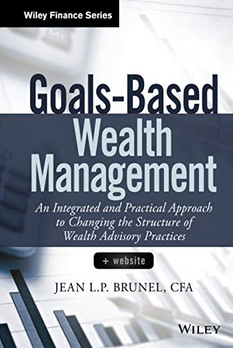 9781118995907: Goals-Based Wealth Management: An Integrated and Practical Approach to Changing the Structure of Wealth Advisory Practices (Wiley Finance)