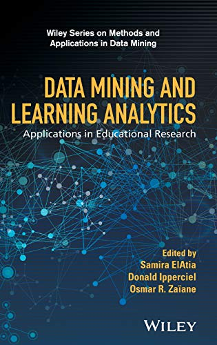9781118998236: Data Mining and Learning Analytics: Applications in Educational Research (Wiley Series on Methods and Applications in Data Mining)
